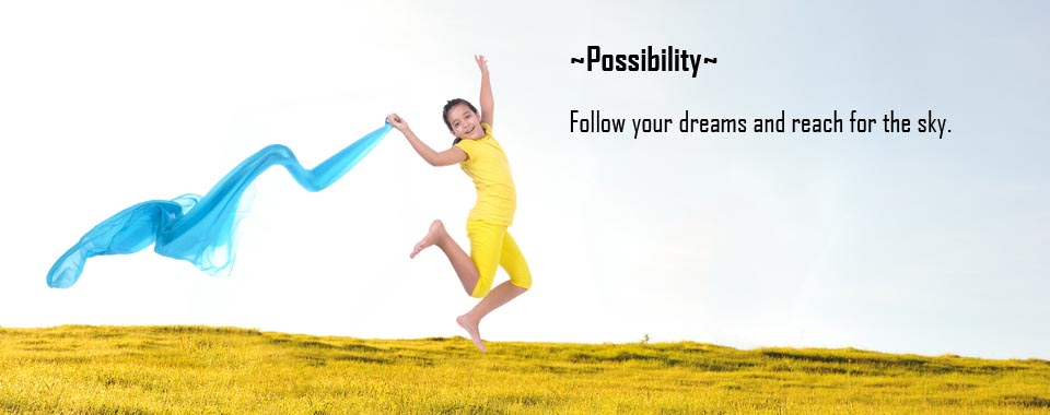 Possibility-Follow your dreams and reach for the sky